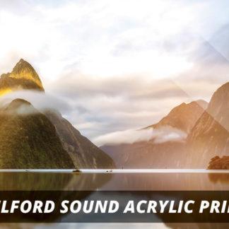 Milford Sound NZ Fine Art Acrylic Print A1